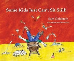 Some Kids Just Can't Sit Still! - Goldstein, Sam