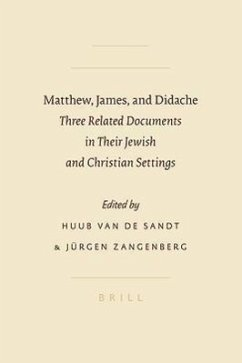 Matthew, James, and Didache: Three Related Documents in Their Jewish and Christian Settings - Herausgeber: Sandt, Huub Van De Sandt, H. W. M. Zangenberg, Jurgen