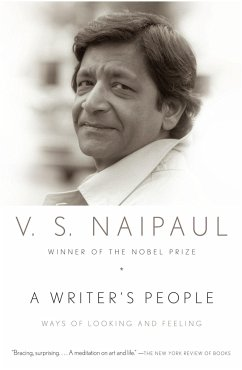 A Writer's People: Ways of Looking and Feeling - Naipaul, V. S.
