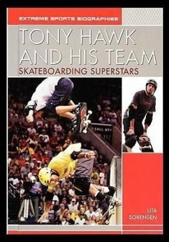 Tony Hawk and His Team: Skateboarding Superstars - Sorensen, Lita