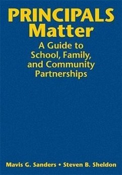 Principals Matter: A Guide to School, Family, and Community Partnerships - Herausgeber: Sanders, Mavis G. Sheldon, Steven