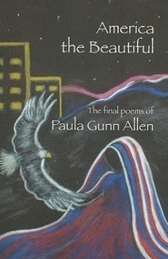 America the Beautiful: Last Poems - Allen, Paula Gunn
