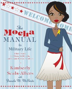 The Mocha Manual to Military Life: A Savvy Guide for Wives, Girlfriends, and Female Service Members - Seals-Allers, Kimberly McBride, Pamela M.