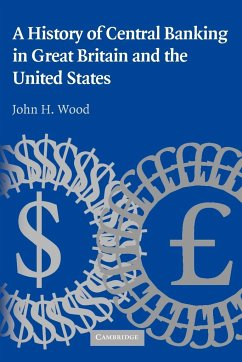 A History of Central Banking in Great Britain and the United States - Wood, John H.