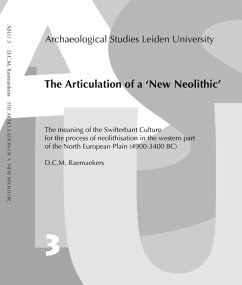 The Articulation of a 'New Neolithic': The Meaning of the Swifterbant Culture for the Process of Neolithisation in the Western Part of the North Europ - Raemaekers, D. C.