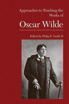 Approaches to Teaching the Works of Oscar Wilde - Herausgeber: Smith, Philip E. , II