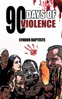 90 Days of Violence - Baptiste, Lyndon