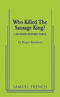 Who Killed the Sausage King? - Karshner, Roger