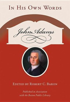 John Adams: In His Own Words - Adams, John