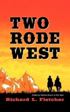 Two Rode West - Fletcher, Richard L.
