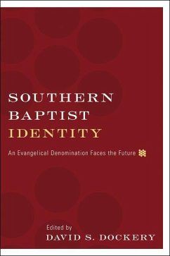 Southern Baptist Identity: An Evangelical Denomination Faces the Future - Herausgeber: Dockery, David S.