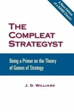 The Compleat Strategyst: Being a Primer on the Theory of Games of Strategy - Williams, J. D.