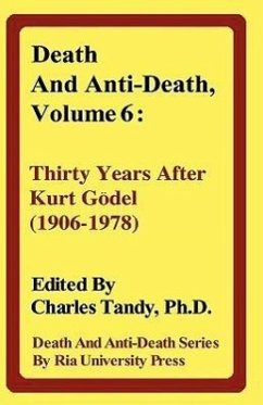Death and Anti-Death, Volume 6: Thirty Years After Kurt Gdel (1906-1978) - Penrose, Roger Lucas, J. R.