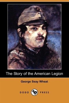 The Story of the American Legion (Dodo Press) - Wheat, George Seay