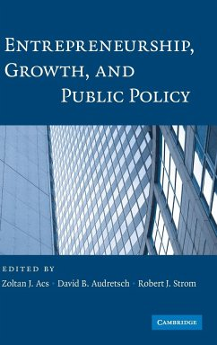 Entrepreneurship, Growth, and Public Policy - Herausgeber: Acs, Zoltan J. Strom, Robert J. Audretsch, David B.