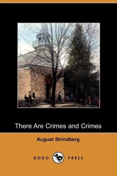 There Are Crimes and Crimes (Dodo Press) - Strindberg, August