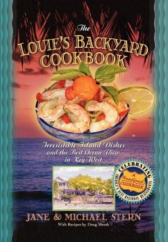 The Louie's Backyard Cookbook: Irrisistible Island Dishes and the Best Ocean View in Key West - Stern, Jane Stern, Michael