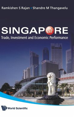 Singapore: Trade, Investment and Economic Performance - Rajan, Ramkishen S. Thangavelu, Shandre M.