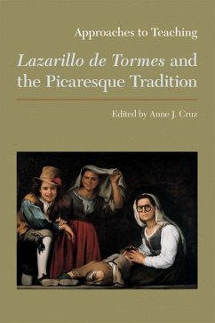 Approaches to Teaching Lazarillo de Tormes and the Picaresque Tradition - Herausgeber: Cruz, Anne J. , Dr
