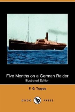 Five Months on a German Raider - Trayes, F. G.
