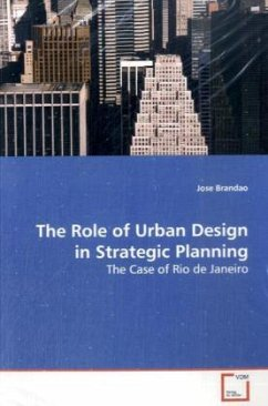 The Role of Urban Design in Strategic Planning - Brandao, Jose