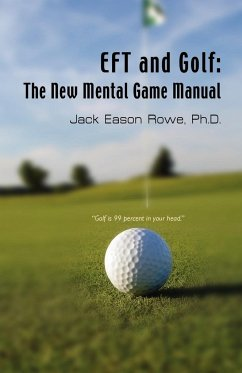 Eft and Golf: The New Mental Game Manual - Rowe, Jack Eason