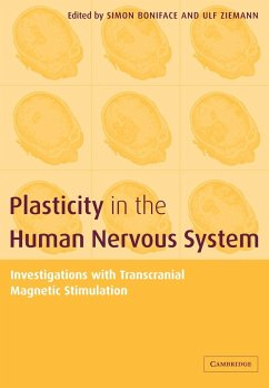 Plasticity in the Human Nervous System: Investigations with Transcranial Magnetic Stimulation - Herausgeber: Boniface, Simon Simon, Boniface Ziemann, Ulf