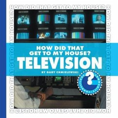 How Did You Get to My House?: Television - Chmielewski, Gary T.