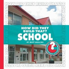 How Did They Build That? School - Mullins, Matt