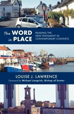 The Word in Place: Reading the New Testament in Contemporary Contexts - Lawrence, Louise J.