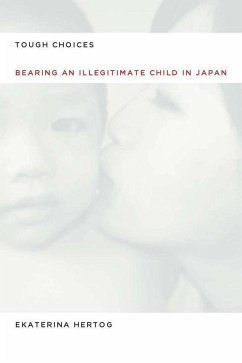 Tough Choices: Bearing an Illegitimate Child in Japan - Hertog, Ekaterina