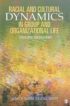 Racial and Cultural Dynamics in Group and Organizational Life: Crossing Boundaries - McRae, Mary B. Short, Ellen L.