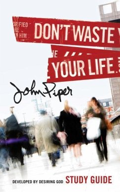 Don´t Waste Your Life - Piper, John