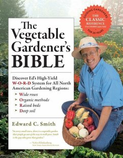 The Vegetable Gardener's Bible - Smith, Edward C.