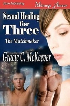 Sexual Healing for Three [The Matchmaker 5] (Siren Menage Amour #37) - McKeever, Gracie C.