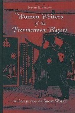 Women Writers of the Provincetown Players: A Collection of Short Works - Herausgeber: Barlow, Judith E.