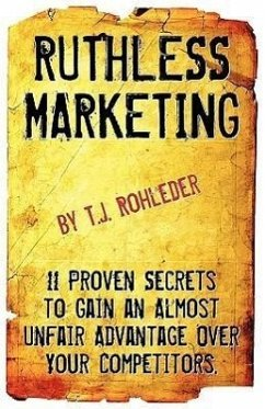 Ruthless Marketing - Rohleder, T. J.