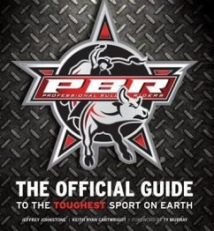 Professional Bull Riders: The Offcial Guide to the Toughest Sport on Earth