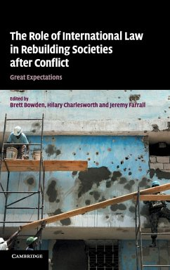 The Role of International Law in Rebuilding Societies After Conflict: Great Expectations - Bowden, Brett / Charlesworth, Hilary / Farrall, Jeremy (ed.)