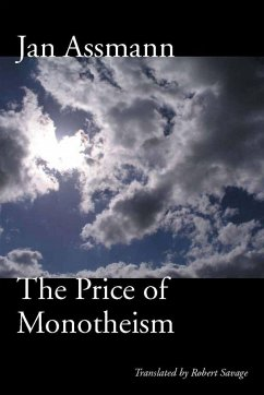The Price of Monotheism - Assmann, Jan