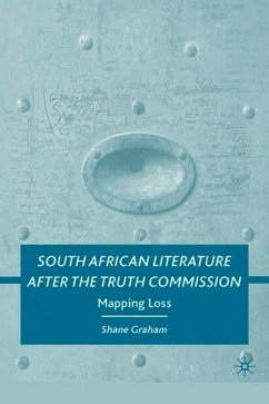 South African Literature After the Truth Commission: Mapping Loss - Graham, S.