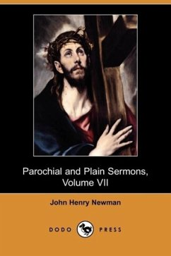Parochial and Plain Sermons, Volume VII (Dodo Press) - Newman, John Henry