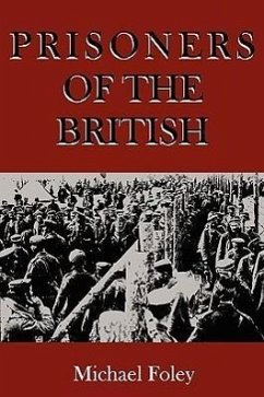 Prisoners of the British - Foley, Michael