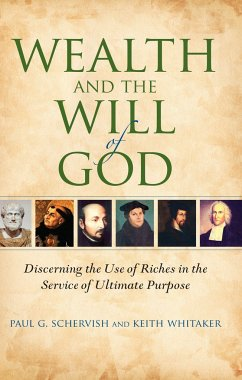 Wealth and the Will of God: Discerning the Use of Riches in the Service of Ultimate Purpose