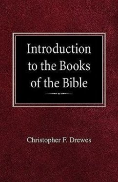 Introduction to the Books of the Bible - Drewes, Christopher F.