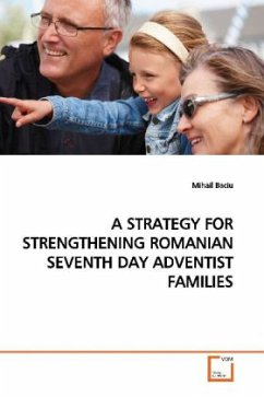 A STRATEGY FOR STRENGTHENING ROMANIAN SEVENTH DAY ADVENTIST FAMILIES - Baciu, Mihail