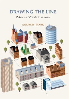 Drawing the Line: Public and Private in America - Stark, Andrew