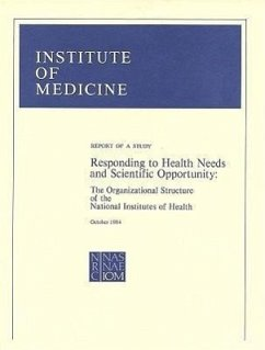 Responding to Health Needs and Scientific Opportunity: The Organizational Structure of the National Institutes of Health - Division of Health Sciences Policy Institute of Medicine