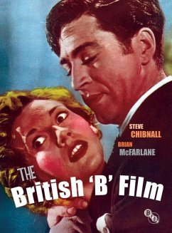 The British 'B' Film - Chibnall, Steve McFarlane, Brian