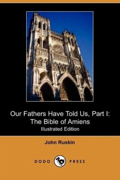 Our Fathers Have Told Us, Part I - Ruskin, John